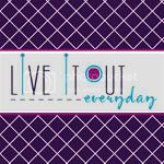 Live it out everyday