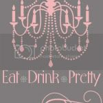 Eat, Drink, Pretty