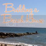 Building A Beach House